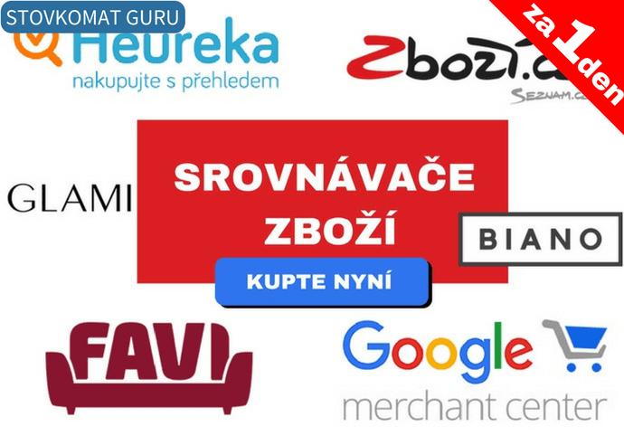 Srovnávače zboží - Heureka.cz / Zboží.cz / Google nákupy