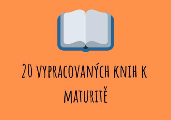 20 vypracovaných rozborů knih k maturitě