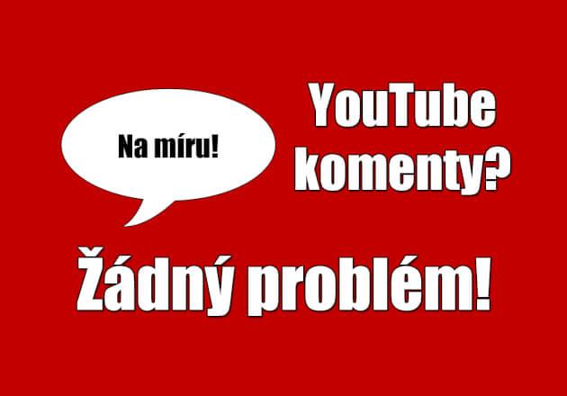 25+ YouTube komentářů na míru!