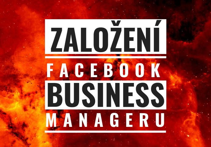 Založení Facebook Business Manageru