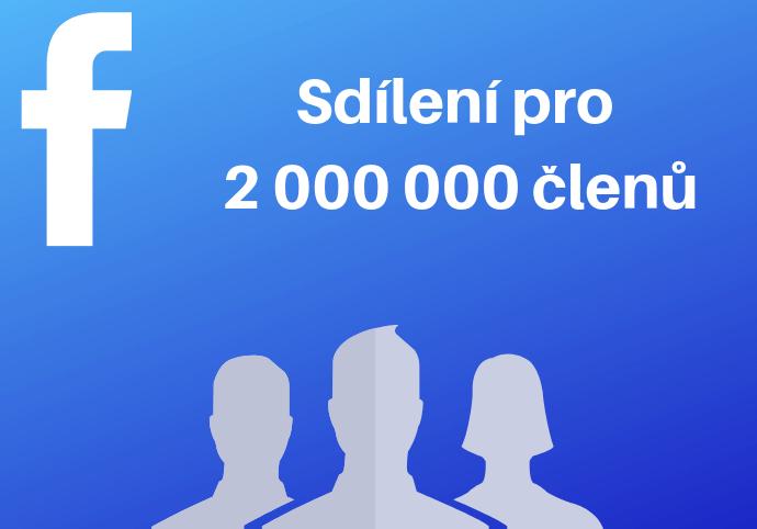 Sdílení do fb skupin CZ/SK  pro 2 000 000 členů!