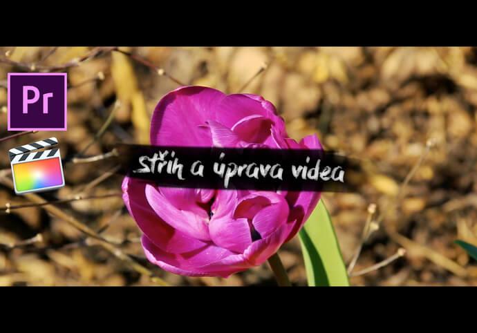 Střih a úprava videa