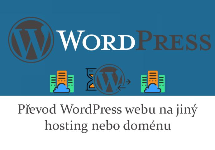 Převod WordPressu na jiný hosting, doménu