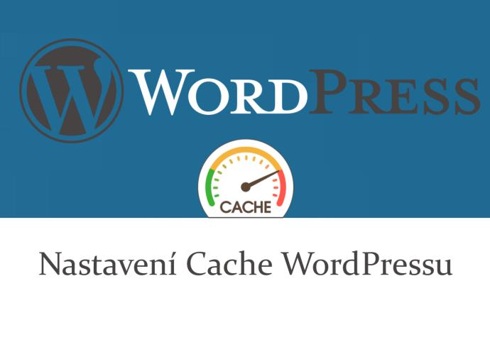 Instalace a nastavení Cache WordPressu