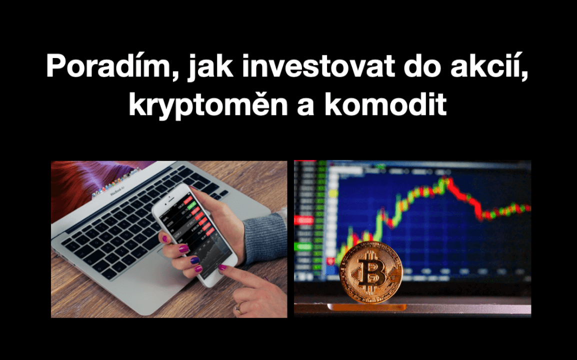 Poradím, jak investovat do akcií, kryptoměn a komodit