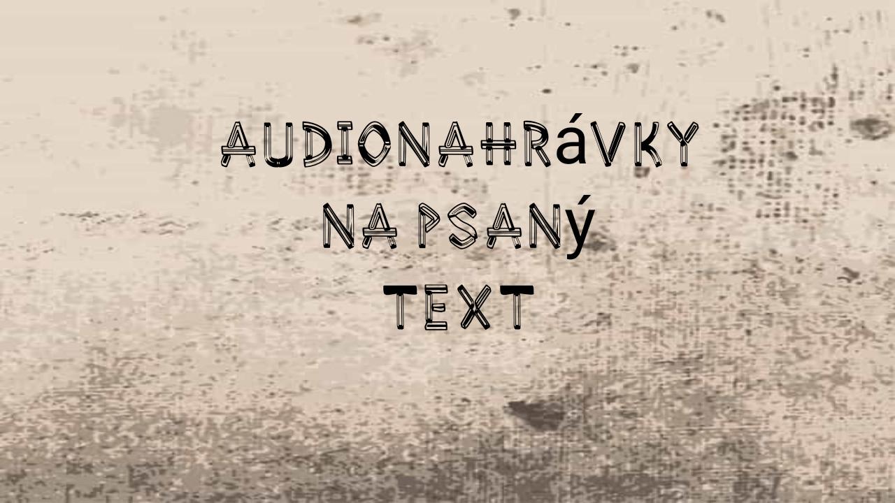 přepis audionahrávky na psaný text