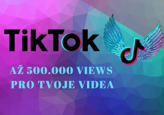 Až 500.000 TikTok Views